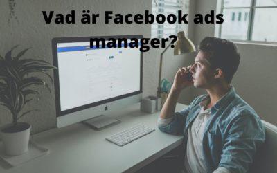 Vad är Facebook ads manager?