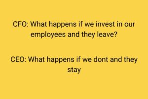 What happens if we invest in our employees and they leave