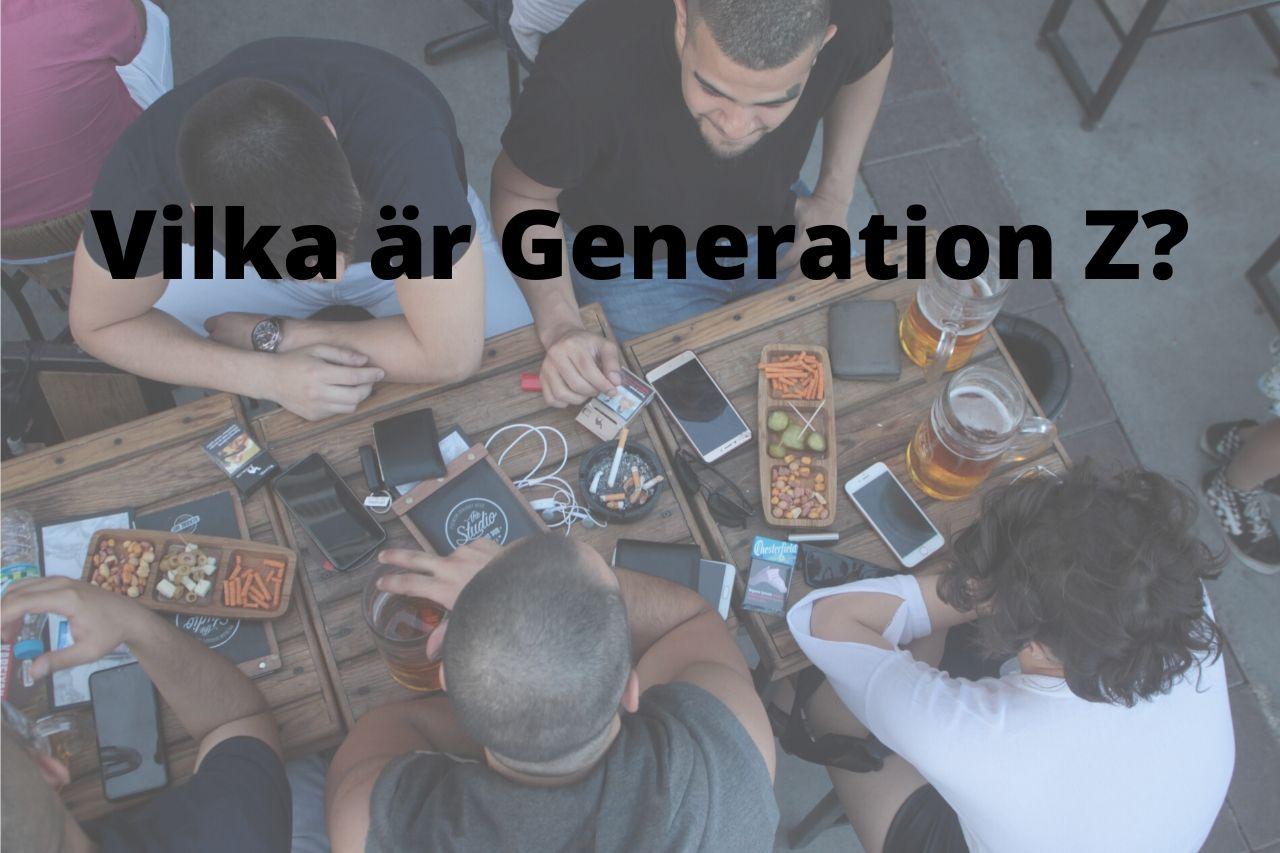 Vilka är Generation Z